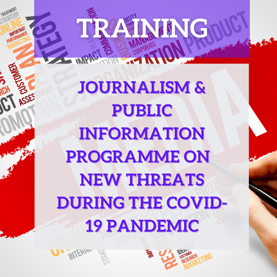 Journalism and Public Information Programme on New Threats during the COVID-19 Pandemic